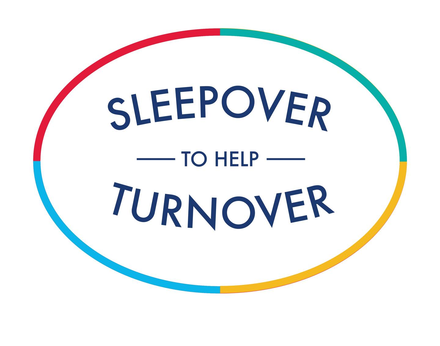 sleep over to help turnover